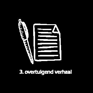 Stap 3 - overtuigend verhaal